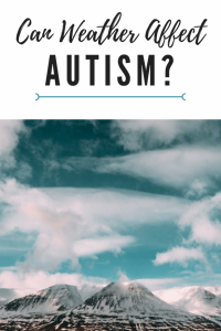 Does Weather Affect Autistic Behaviors?